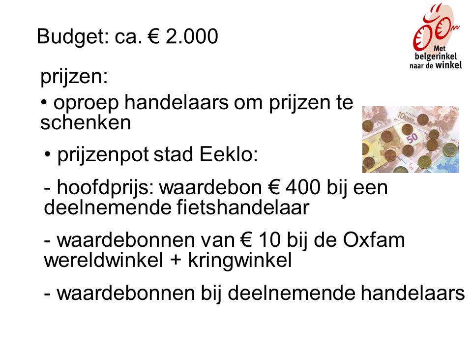 prijzen: • oproep handelaars om prijzen te schenken • prijzenpot stad Eeklo: - hoofdprijs: waardebon € 400 bij een deelnemende fietshandelaar - waardebonnen van € 10 bij de Oxfam wereldwinkel + kringwinkel - waardebonnen bij deelnemende handelaars Budget: ca.