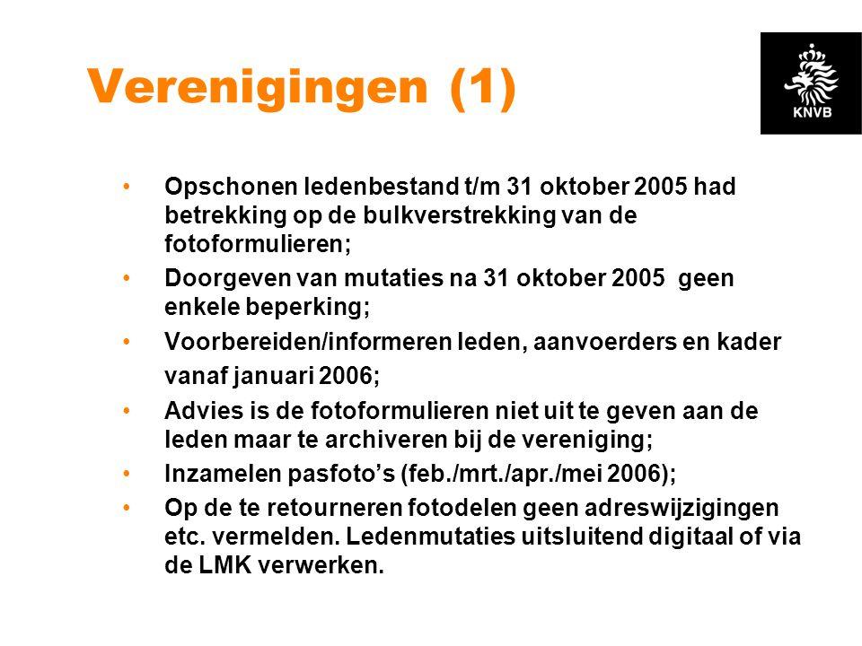 Verenigingen (1) •Opschonen ledenbestand t/m 31 oktober 2005 had betrekking op de bulkverstrekking van de fotoformulieren; •Doorgeven van mutaties na