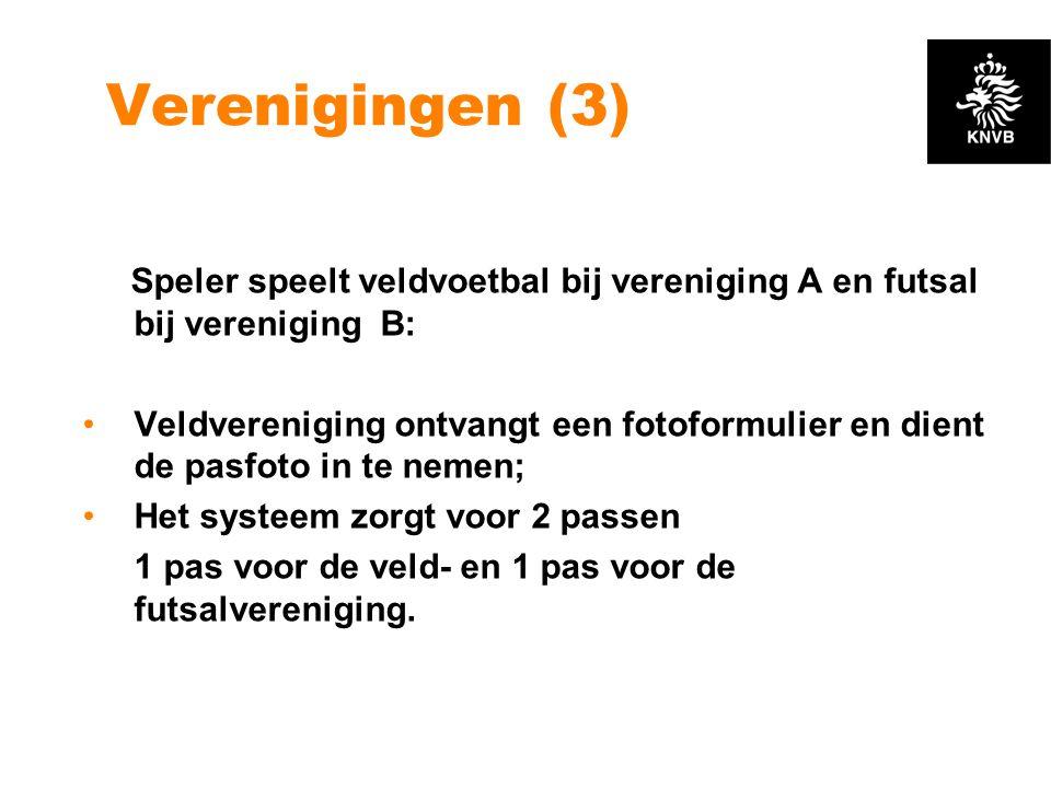 Verenigingen (3) Speler speelt veldvoetbal bij vereniging A en futsal bij vereniging B: •Veldvereniging ontvangt een fotoformulier en dient de pasfoto