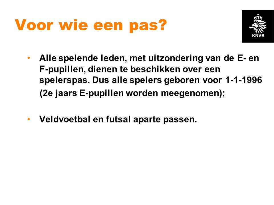 Voor wie een pas? •Alle spelende leden, met uitzondering van de E- en F-pupillen, dienen te beschikken over een spelerspas. Dus alle spelers geboren v