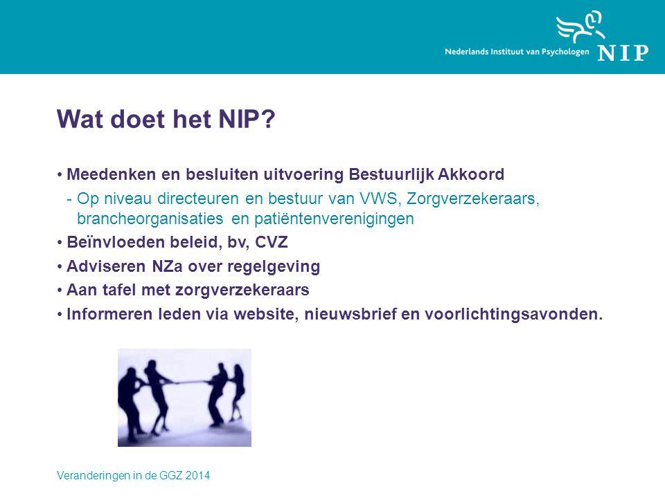 Wat doet het NIP? • Meedenken en besluiten uitvoering Bestuurlijk Akkoord -Op niveau directeuren en bestuur van VWS, Zorgverzekeraars, brancheorganisa