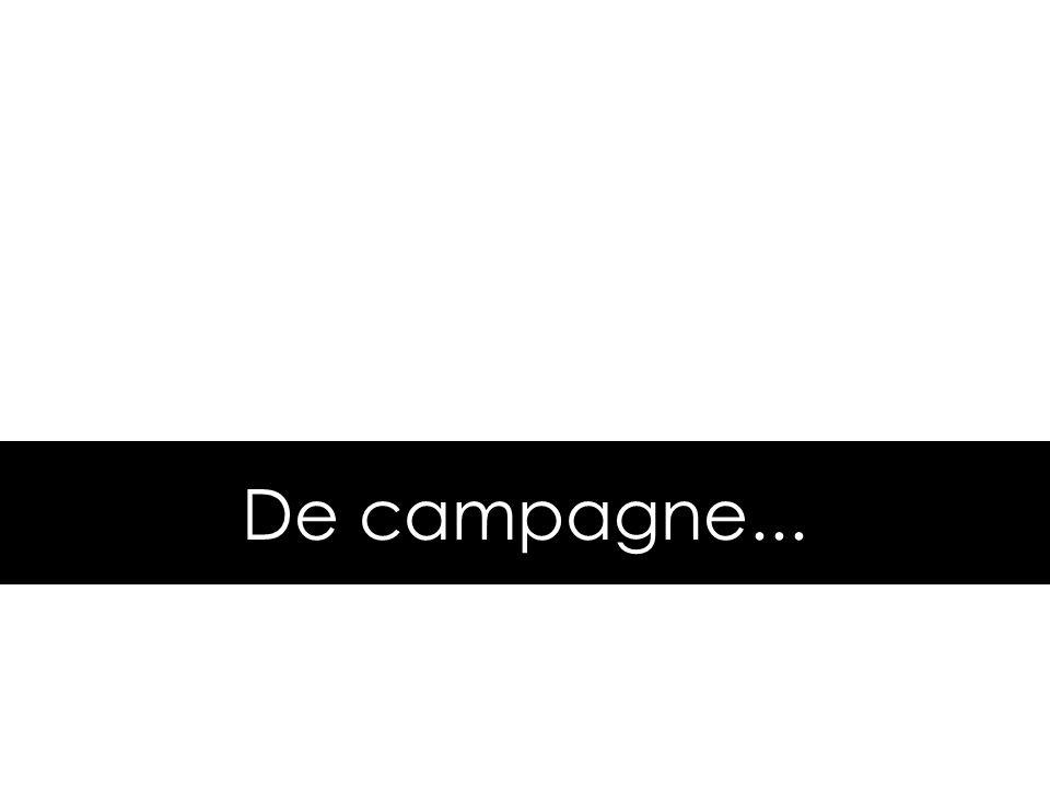 De campagne...