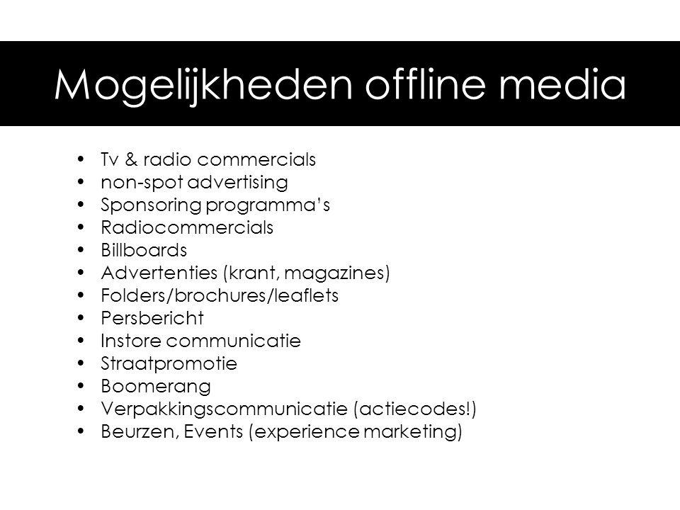 Mogelijkheden •Tv & radio commercials •non-spot advertising •Sponsoring programma's •Radiocommercials •Billboards •Advertenties (krant, magazines) •Fo