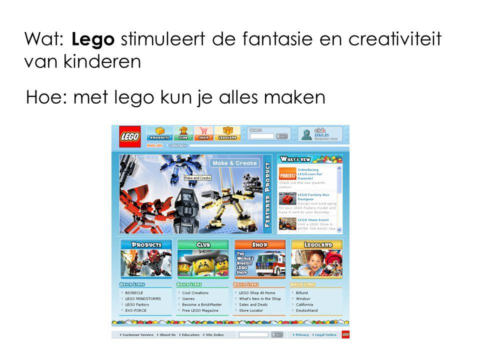 Wat: Lego stimuleert de fantasie en creativiteit van kinderen Hoe: met lego kun je alles maken