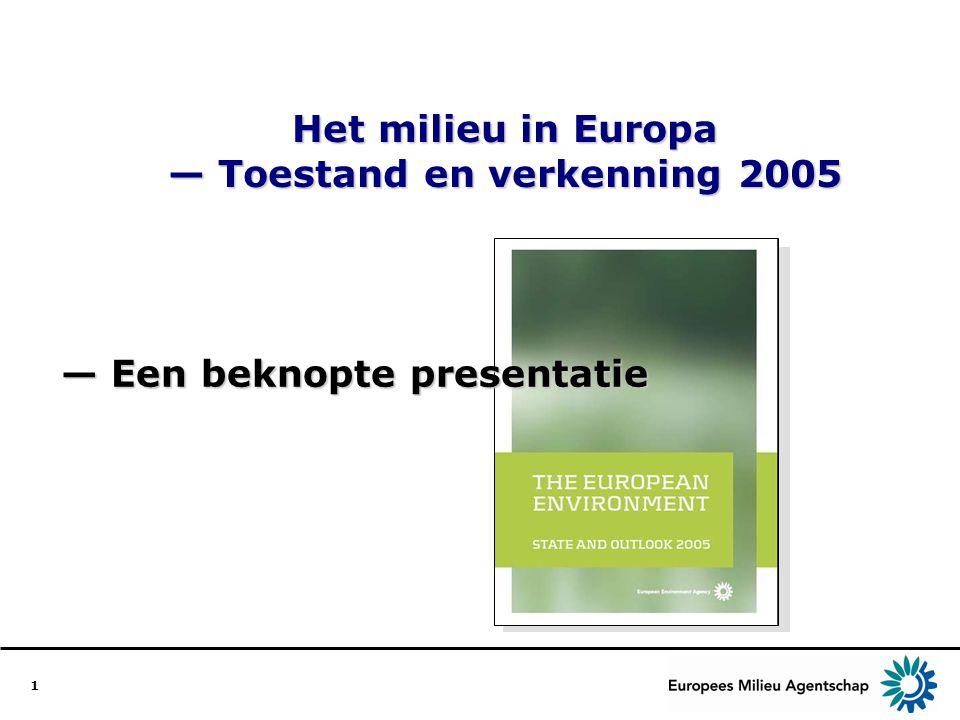 2 Wat houdt het Europese milieurapport Toestand en verkenning 2005 in.