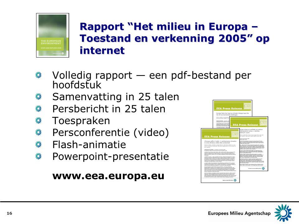 """16 Rapport """"Het milieu in Europa – Toestand en verkenning 2005"""" op internet Volledig rapport — een pdf-bestand per hoofdstuk Samenvatting in 25 talen"""