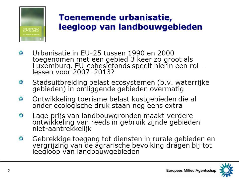5 Toenemende urbanisatie, leegloop van landbouwgebieden Urbanisatie in EU-25 tussen 1990 en 2000 toegenomen met een gebied 3 keer zo groot als Luxembu