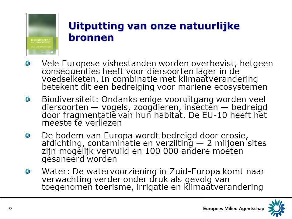 9 Uitputting van onze natuurlijke bronnen Vele Europese visbestanden worden overbevist, hetgeen consequenties heeft voor diersoorten lager in de voeds