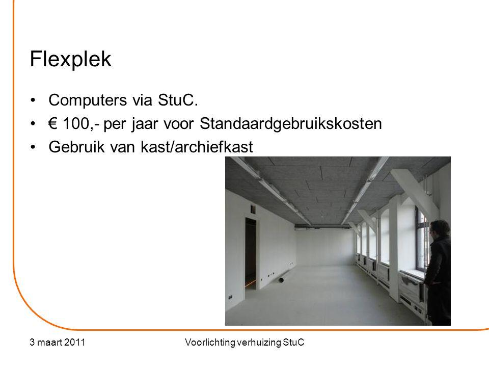 3 maart 2011Voorlichting verhuizing StuC Flexplek •Computers via StuC.