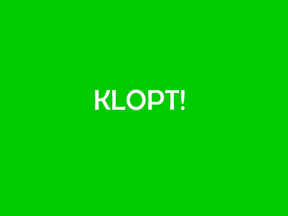 KLOPT!