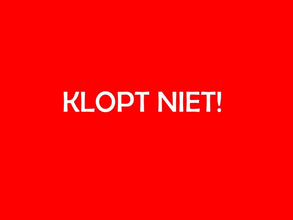 KLOPT NIET!