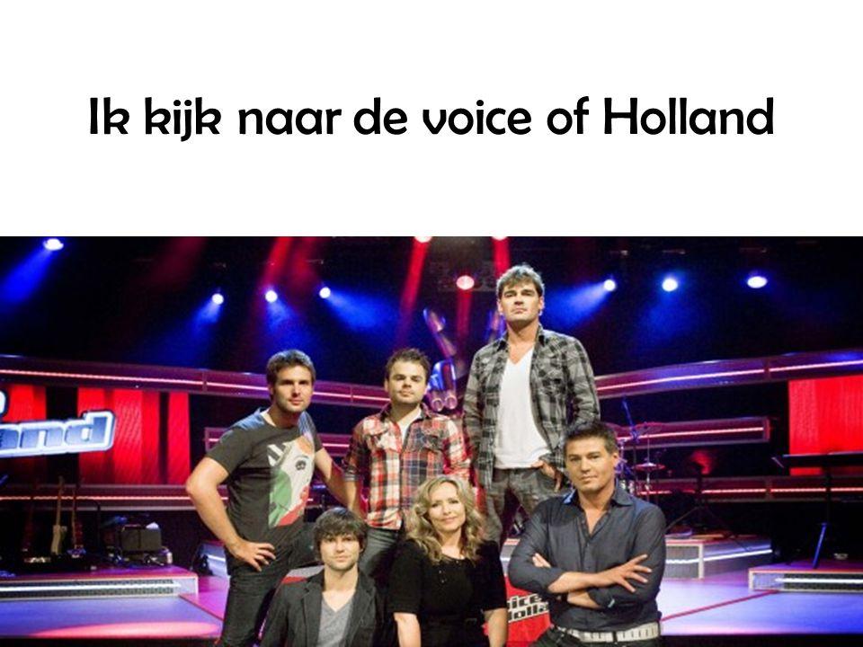Ik kijk naar de voice of Holland