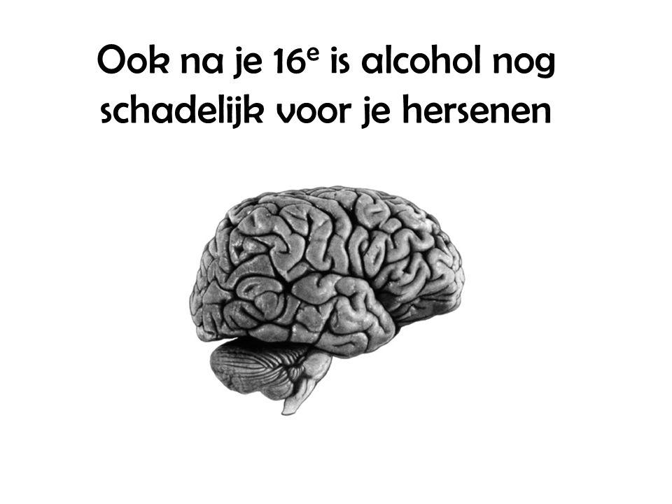 Ook na je 16 e is alcohol nog schadelijk voor je hersenen