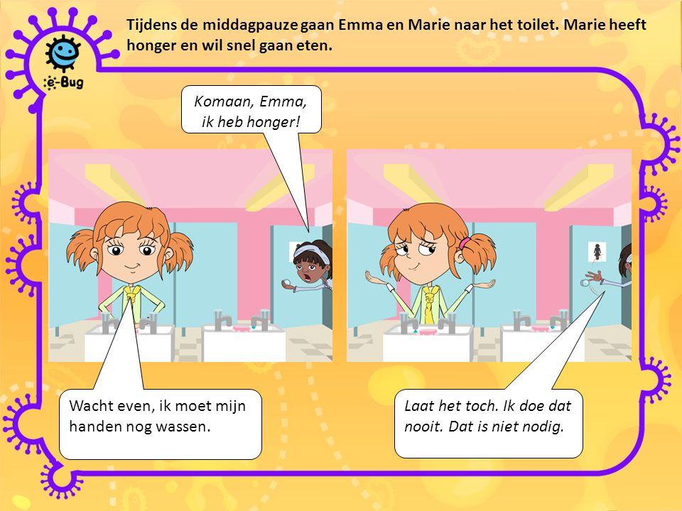 Tijdens de middagpauze gaan Emma en Marie naar het toilet. Marie heeft honger en wil snel gaan eten. Komaan, Emma, ik heb honger! Wacht even, ik moet