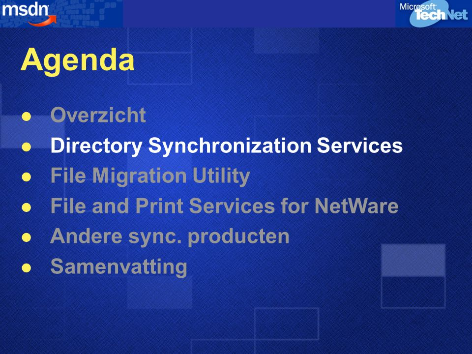 Agenda  Overzicht  Directory Synchronization Services  File Migration Utility  File and Print Services for NetWare  Andere sync.