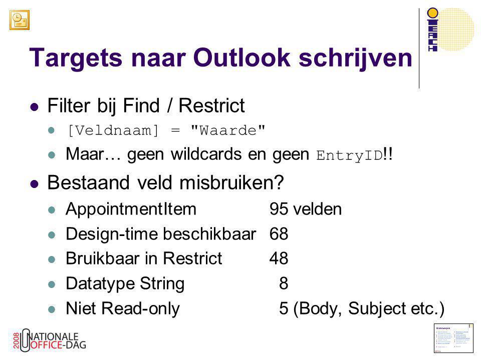 Targets naar Outlook schrijven  Filter bij Find / Restrict  [Veldnaam] =