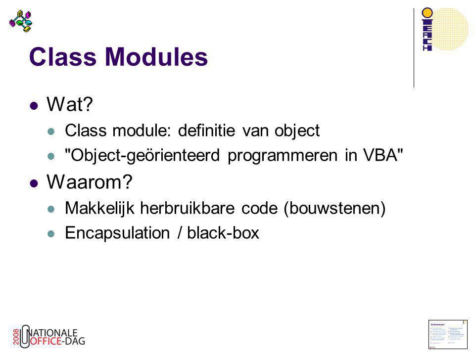 Class Modules  Wat?  Class module: definitie van object 
