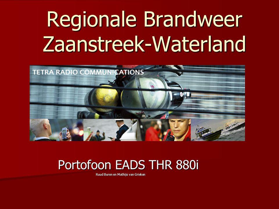 Regionale Brandweer Zaanstreek-Waterland Portofoon EADS THR 880i Portofoon EADS THR 880i Ruud Buren en Mathijs van Grieken