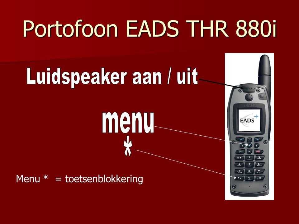 Portofoon EADS THR 880i Menu * (vasthouden) = toetsenblokkering alle toetsen - Ook omschakeling TMO / DMO - Draaiknop achterzijde ander incidentnet -Ook automatisch in te stellen na aantal seconde's.