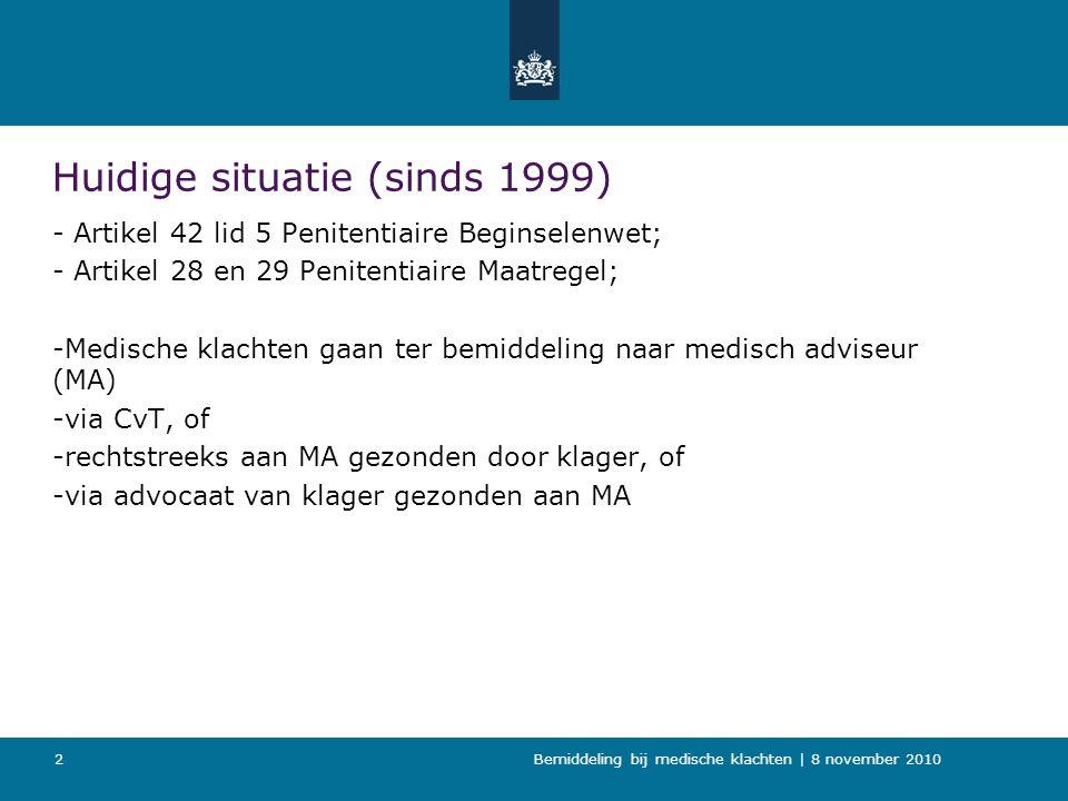Bemiddeling bij medische klachten   8 november 2010 13 Gevolgen voor uitvoering nieuw model •Aanpassing huisregels (o.a.