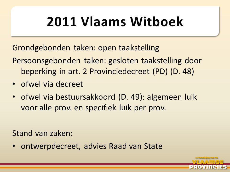 Grondgebonden taken: open taakstelling Persoonsgebonden taken: gesloten taakstelling door beperking in art. 2 Provinciedecreet (PD) (D. 48) • ofwel vi