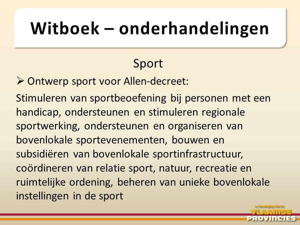 Sport  Ontwerp sport voor Allen-decreet: Stimuleren van sportbeoefening bij personen met een handicap, ondersteunen en stimuleren regionale sportwerk