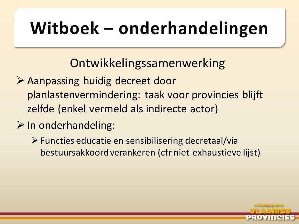 Ontwikkelingssamenwerking  Aanpassing huidig decreet door planlastenvermindering: taak voor provincies blijft zelfde (enkel vermeld als indirecte act