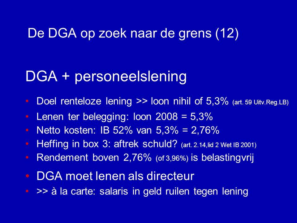 De DGA op zoek naar de grens (11) Winst Gezamenlijke voordelen die,onder welke naam en in welke vorm ook, worden verkregen uit een onderneming Causaliteit, finaliteit, milieu Kapitaal Winst of kapitaalstorting.