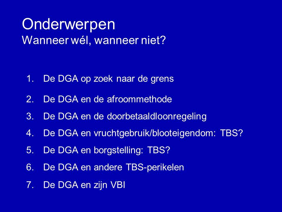 De DGA: op zoek naar de grens FB-studiekring Utrecht Mr. J. Zwagemaker 11 maart 2008
