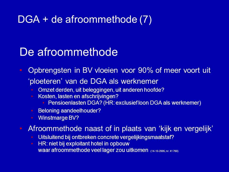 DGA + de afroommethode (6) Winst BV >=< Salaris DGA Hoge Raad 17-09-2004, nr.