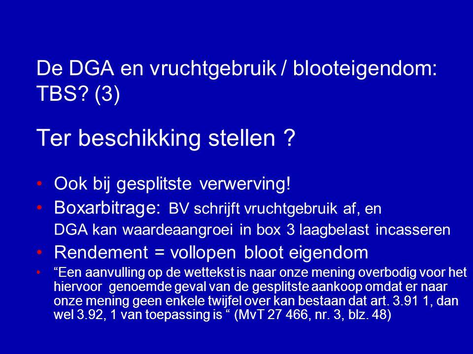 De DGA en vruchtgebruik / blooteigendom: TBS.(2) Ter beschikking stellen .