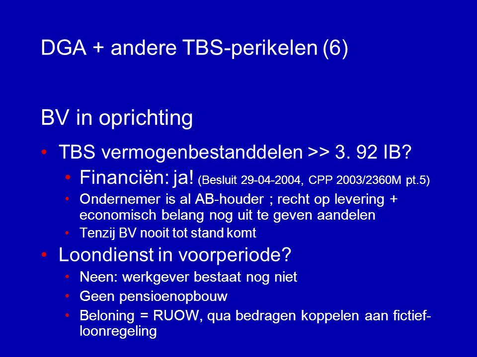 DGA en andere TBS-perikelen (5) Praktijk IB-praktijk • Keuzevermogen bij gem.