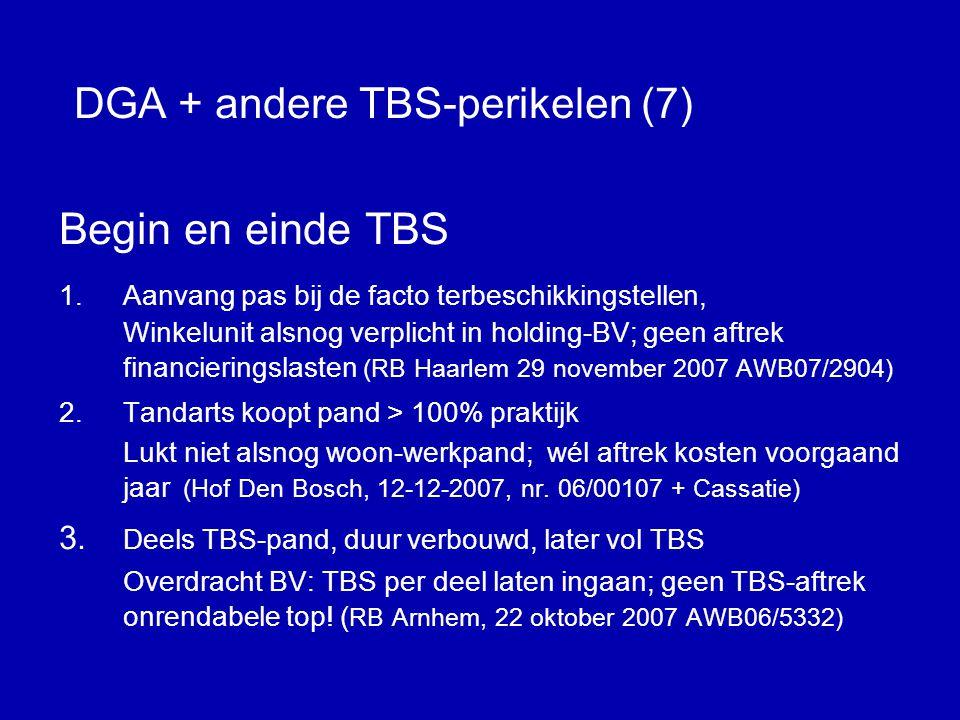 DGA + andere TBS-perikelen (6) BV in oprichting •TBS vermogenbestanddelen >> 3.