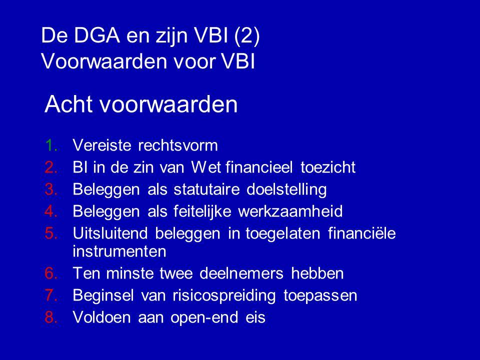 De DGA en zijn VBI (1) Artikel 6A wet vpb 1969 Van de belasting wordt op verzoek vrijgesteld een beleggingsinstelling als bedoeld in art.