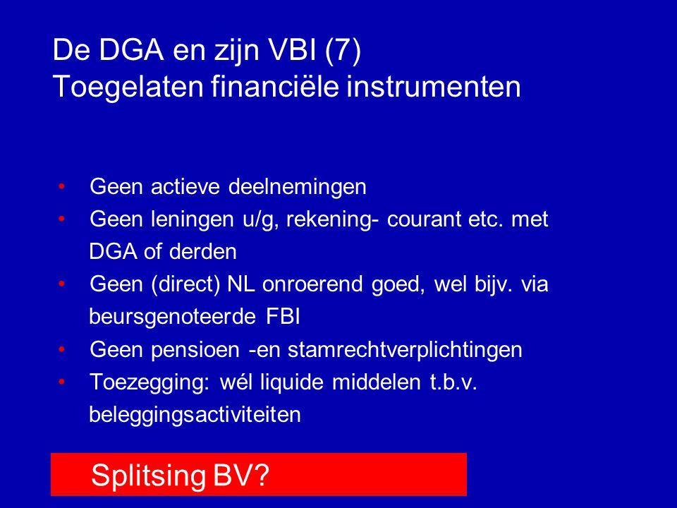 De DGA en zijn VBI (6) Toegelaten financiële instrumenten Wft: toegelaten financiële instrumenten •Effecten, aandelen en obligaties.