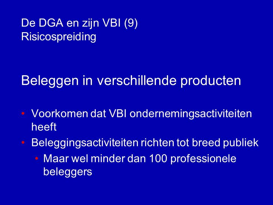 De DGA en zijn VBI (8) Collectiviteit Betreft hoedanigheid aandeelhouders VBI •Formeel op te vatten •Twee aandeelhouders is voldoende voor VBI •Verdeling niet van belang: 99 + 1 • Het lijkt dan alsof die 1% alleen maar is toegevoegd om te voldoen aan de collectiviteitseis.