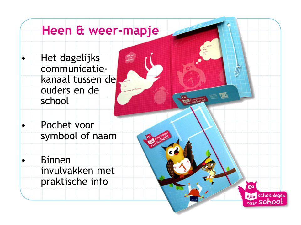 Heen & weer-mapje •Het dagelijks communicatie- kanaal tussen de ouders en de school •Pochet voor symbool of naam •Binnen invulvakken met praktische in