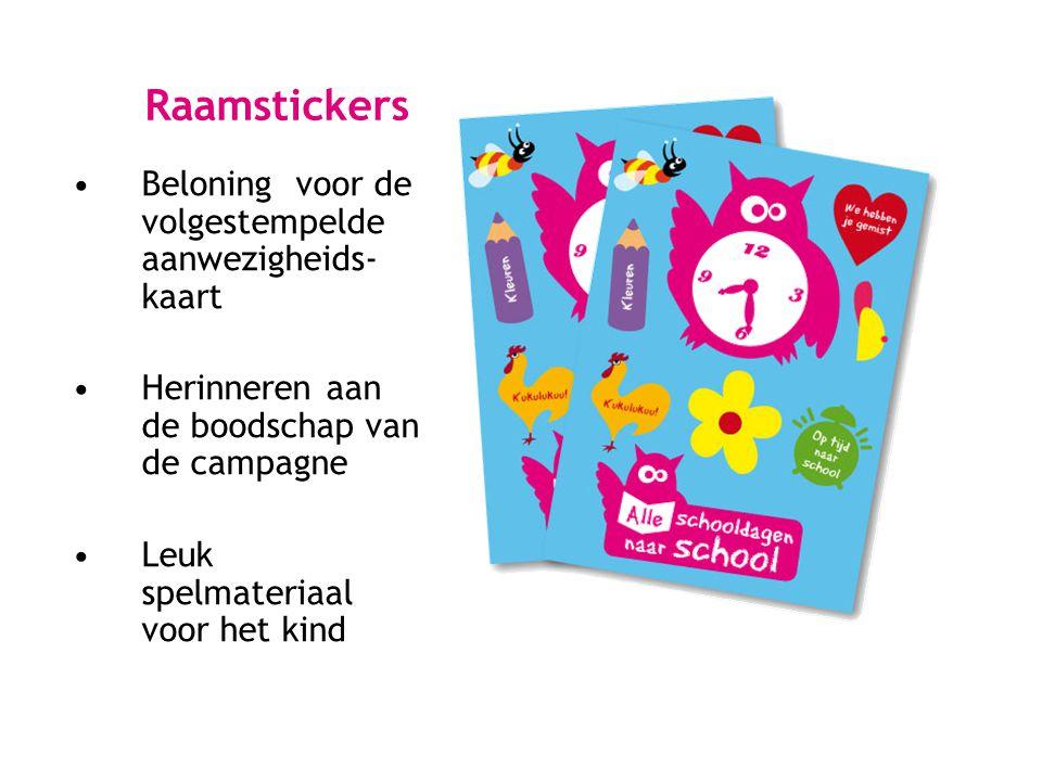 Raamstickers •Beloning voor de volgestempelde aanwezigheids- kaart •Herinneren aan de boodschap van de campagne •Leuk spelmateriaal voor het kind