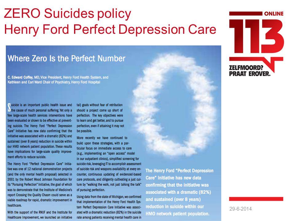 29-6-2014 Presentatie titel20 ZERO Suicides policy Henry Ford Perfect Depression Care