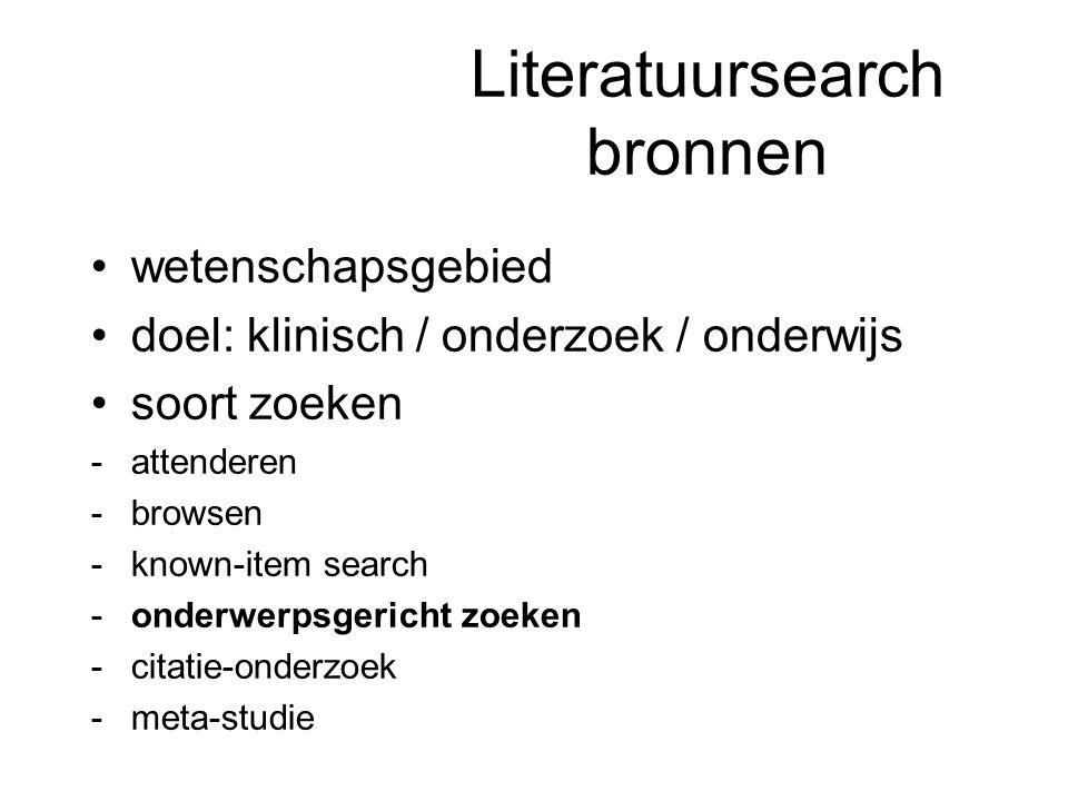 •wetenschapsgebied •doel: klinisch / onderzoek / onderwijs •soort zoeken attenderen browsen known-item search onderwerpsgericht zoeken citatie-on