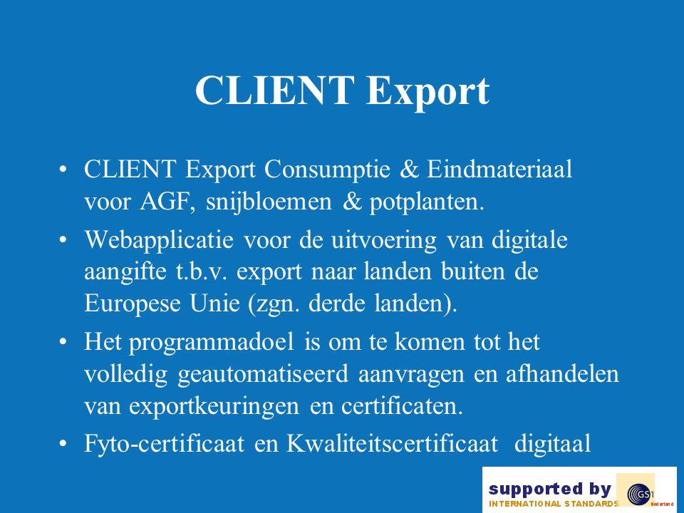 CLIENT Export •CLIENT Export Consumptie & Eindmateriaal voor AGF, snijbloemen & potplanten.