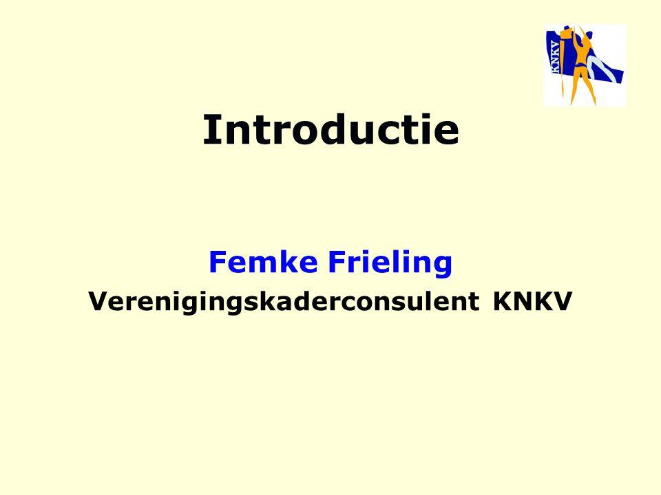 Introductie Femke Frieling Verenigingskaderconsulent KNKV
