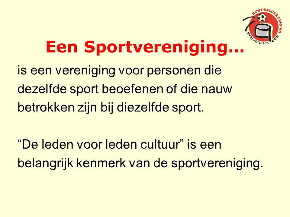 """Een Sportvereniging… is een vereniging voor personen die dezelfde sport beoefenen of die nauw betrokken zijn bij diezelfde sport. """"De leden voor leden"""