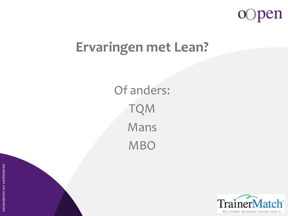 Ervaringen met Lean? Of anders: TQM Mans MBO