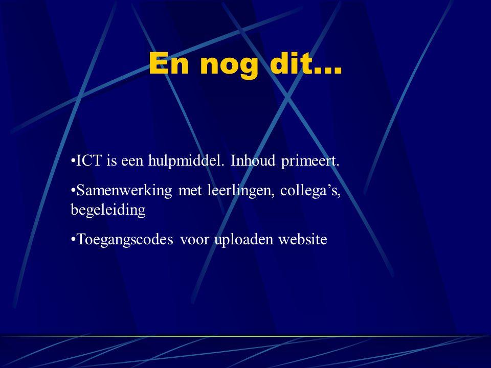 En nog dit… •ICT is een hulpmiddel. Inhoud primeert.