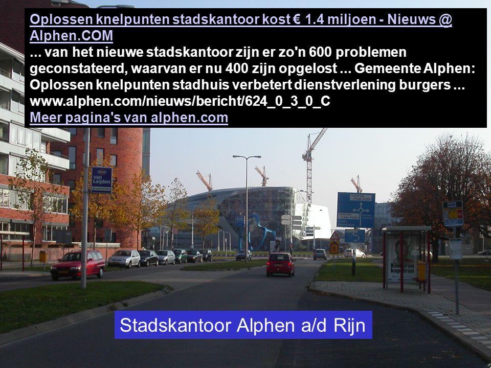 Oplossen knelpunten stadskantoor kost € 1.4 miljoen - Nieuws @ Alphen.COM Oplossen knelpunten stadskantoor kost € 1.4 miljoen - Nieuws @ Alphen.COM...