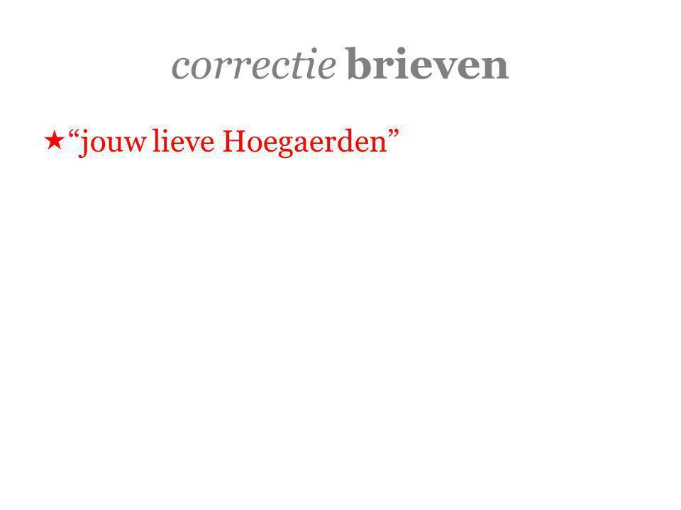 correctie brieven  jouw lieve Hoegaerden