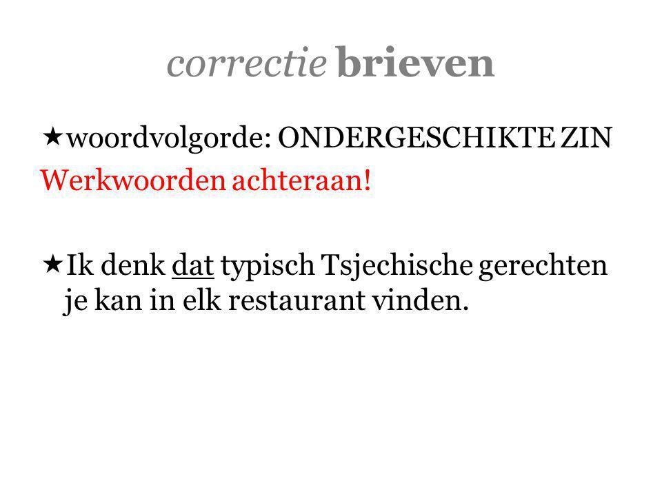 correctie brieven Opmerking:  De kroeg  Wel in Vlaanderen: kroegentocht