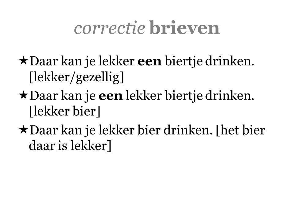 correctie brieven  Daar kan je lekker een biertje drinken.