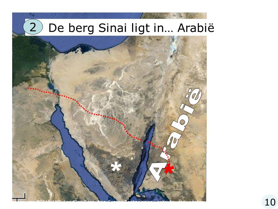 10 De berg Sinai ligt in… Arabië 2